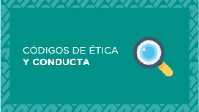 Códigos de Ética y Conducta